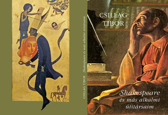 Csillag Tibor: Shakespeare és más alkalmi útitársaim